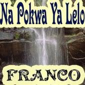 Na Pokwa Ya Lelo by Franco