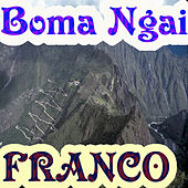 Boma Ngai by Franco