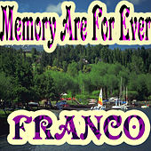 Memory Are for Ever by Franco