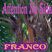 Attention Na Sida by Franco