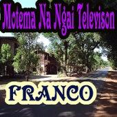 Motema Na Ngai Televison by Franco