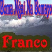 Boma Ngai Bomayo by Franco