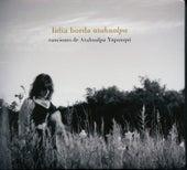 Canciones de Atahualpa Yupanqui by Lidia Borda