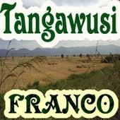 Tangawusi by Franco