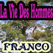 La Vie Des Hommes by Franco