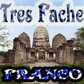 Tres Fache by Franco