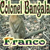Colonel Bangala by Franco
