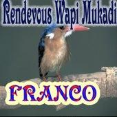Rendevous Wapi Mukadi by Franco