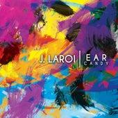 Ear Candy by J.LaRoi