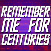 Remember Me for Centuries by Djniqomusic