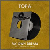 My Own Dream by Topa