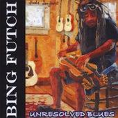 Unresolved Blues by Bing Futch