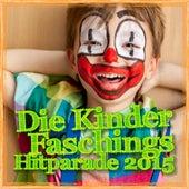 Die Kinder Faschings Hitparade 2015 by Various Artists