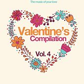 Valentine's Compilation Vol. 4 (The Music of Your Love) von Various Artists