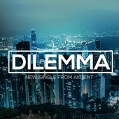 Dilemma by Akcent