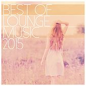 Best of Lounge Music 2015 by Various Artists