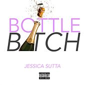 Bottle Bitch by Jessica Sutta