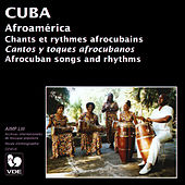 Cuba: Chants et rythmes afrocubains (Cuba: Afrocubans Songs and Rythms) by Afroamérica Ensemble