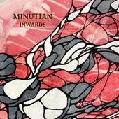 Inwards by Minutian