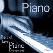 Piano - Best of Jazz Piano Evergreens by Piano