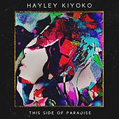 This Side of Paradise - EP by Hayley Kiyoko