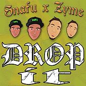 Drop It - Single by Snafu
