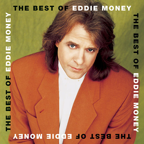 The Best Of Eddie Money by Eddie Money