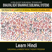Learn Hindi - Subliminal and Ambient Music Therapy by Binaural Beat Brainwave Subliminal Systems