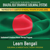 Learn Bengali - Subliminal and Ambient Music Therapy by Binaural Beat Brainwave Subliminal Systems