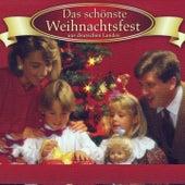 Das schönste Weihnachtsfest aus deutschen Landen by Various Artists