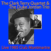 The Clark Terry Quartet & The Duke Jordan Trio, Live 1985 Club Montmartre (Live) by Various Artists