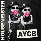AYCB Sessions by Housemeister