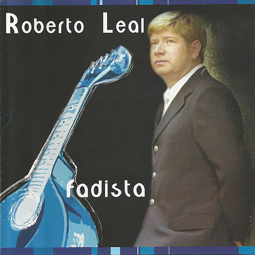 Fadista by Roberto Leal