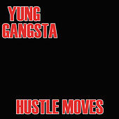 Hustle Moves by Young Gangsta