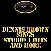 Playlist Dennis Brown Sings Studio 1 Hits and More by Dennis Brown