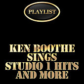Playlist Ken Boothe Sings Studio 1 Hits and More by Various Artists