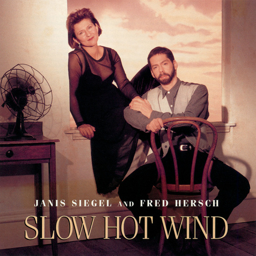 Slow Hot Wind by Janis Siegel