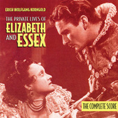 The Private Lives Of Elizabeth And Essex by Erich Wolfgang Korngold