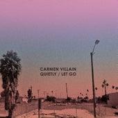 Quietly / Let Go by Carmen Villain