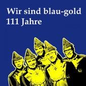 Wir sind blau-gold 111 Jahre by Various Artists