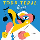 Preben Remixed by Todd Terje