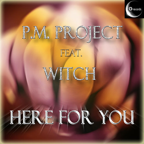 Here for You by P.M. Project