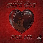 She's Got Love For Me by Max Millz