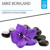 Listen to Your Heart by Mike Rowland