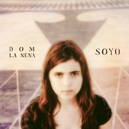 Soyo by Dom La Nena