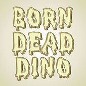 Born Dead - Single by Dino
