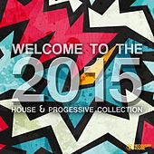 Welcome to 2015 - House & Progressive Collection by Various Artists