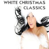 White Christmas Classics (Very Best Of Xmas Songs) by Various Artists