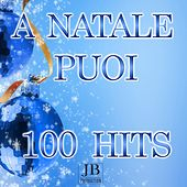 A Natale puoi (100 Hits) by Various Artists
