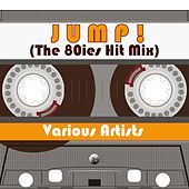 JUMP! (The 80ies Hit Mix) by Various Artists